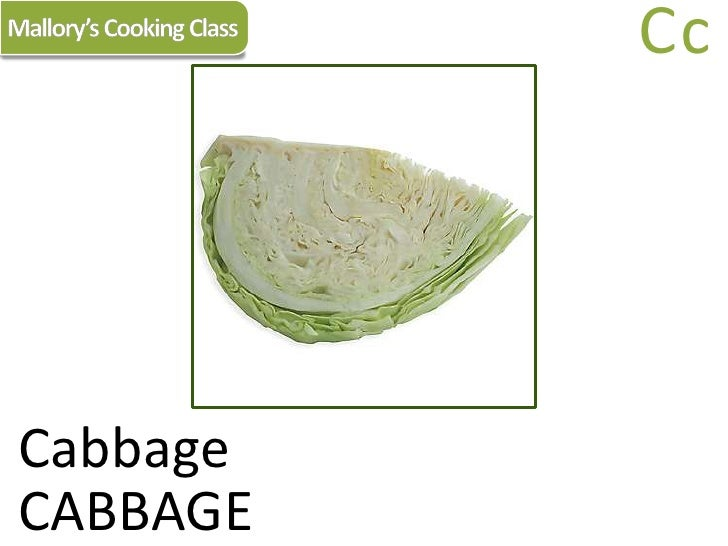 Mallory's Cooking Class<br />Cc<br />Cabbage<br />CABBAGE<br />