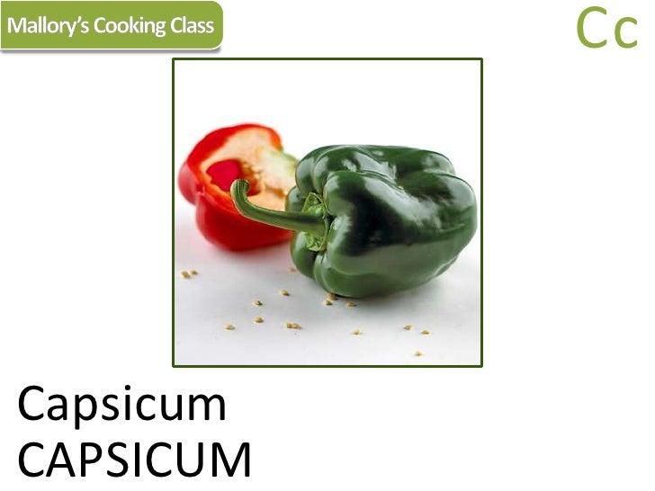 Mallory's Cooking Class<br />Cc<br />Capsicum<br />CAPSICUM<br />