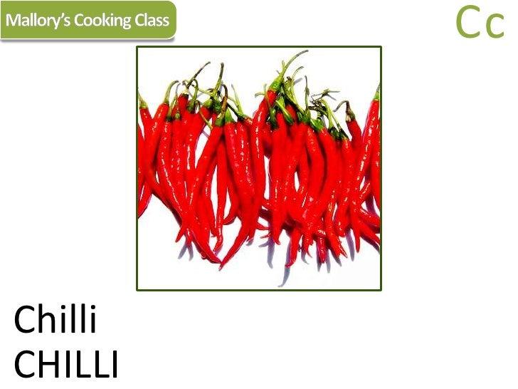 Mallory's Cooking Class<br />Cc<br />Chilli<br />CHILLI<br />