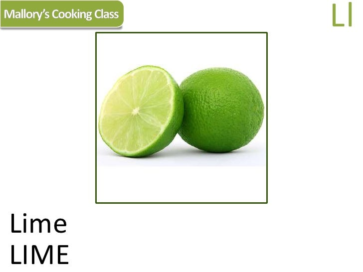 Mallory's Cooking Class<br />Ll<br />Lime<br />LIME<br />