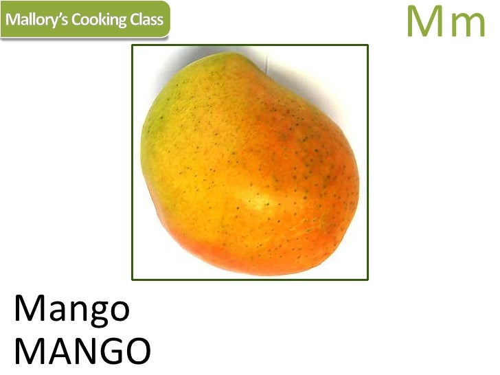 Mallory's Cooking Class<br />Mm<br />Mango<br />MANGO<br />