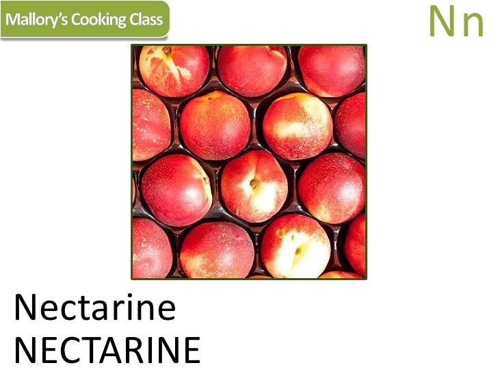 Mallory's Cooking Class<br />Nn<br />Nectarine<br />NECTARINE<br />