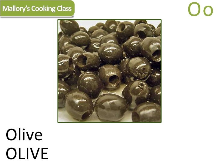 Mallory's Cooking Class<br />Oo<br />Olive<br />OLIVE<br />