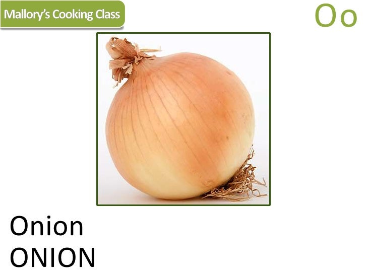 Mallory's Cooking Class<br />Oo<br />Onion<br />ONION<br />