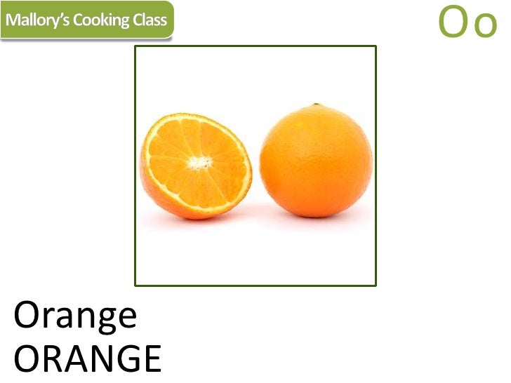 Mallory's Cooking Class<br />Oo<br />Orange<br />ORANGE<br />