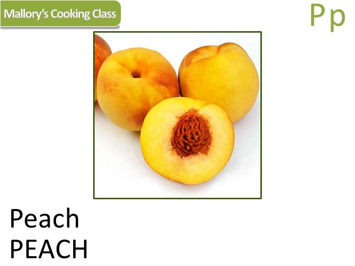 Mallory's Cooking Class<br />Pp<br />Peach<br />PEACH<br />