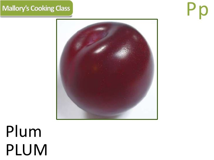 Mallory's Cooking Class<br />Pp<br />Plum<br />PLUM<br />