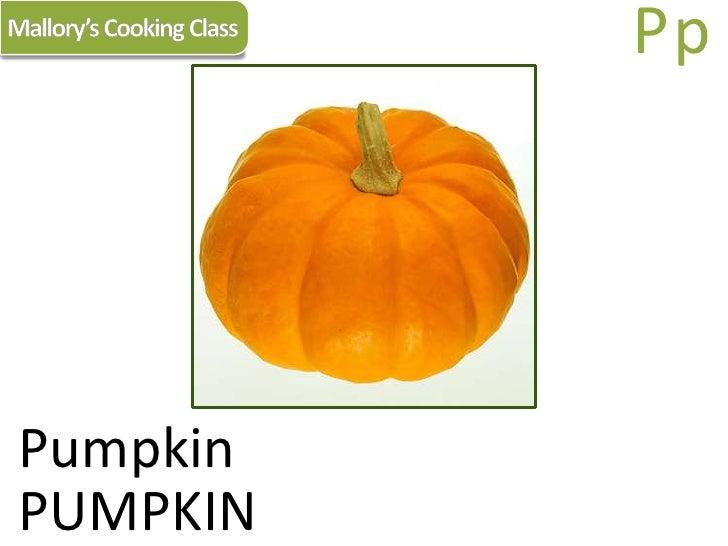 Mallory's Cooking Class<br />Pp<br />Pumpkin<br />PUMPKIN<br />