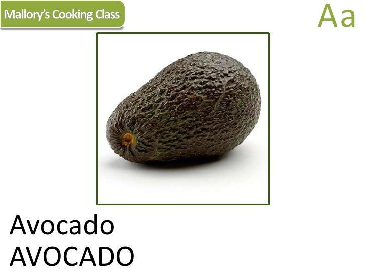 Mallory's Cooking Class<br />Aa<br />Avocado<br />AVOCADO<br />