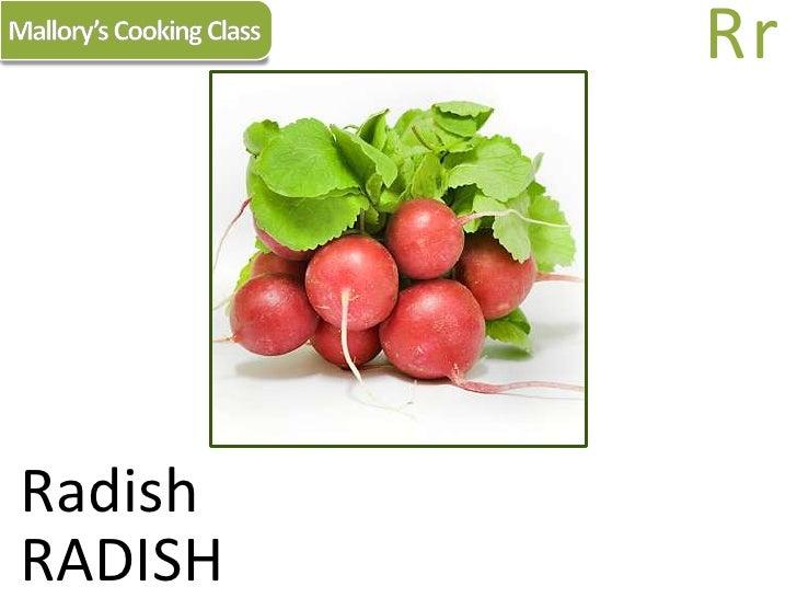 Mallory's Cooking Class<br />Rr<br />Radish<br />RADISH<br />