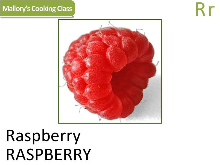 Mallory's Cooking Class<br />Rr<br />Raspberry<br />RASPBERRY<br />
