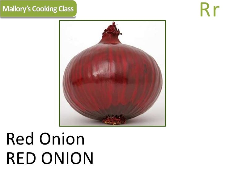 Mallory's Cooking Class<br />Rr<br />Red Onion<br />RED ONION<br />