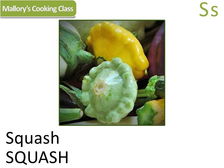 Mallory's Cooking Class<br />Ss<br />Squash<br />SQUASH<br />