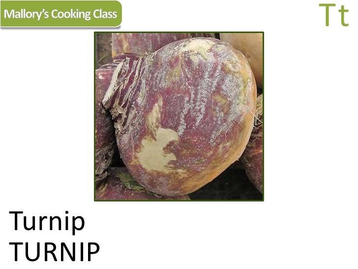 Mallory's Cooking Class<br />Tt<br />Turnip<br />TURNIP<br />