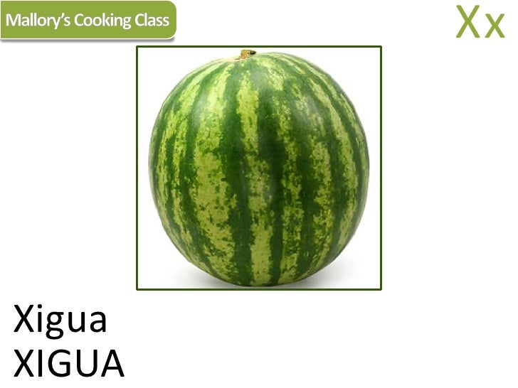 Mallory's Cooking Class<br />Xx<br />Xigua<br />XIGUA<br />