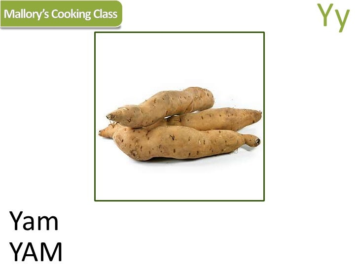 Mallory's Cooking Class<br />Yy<br />Yam<br />YAM<br />