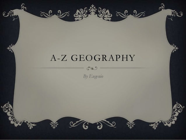 A-Z GEOGRAPHY By Eugenio