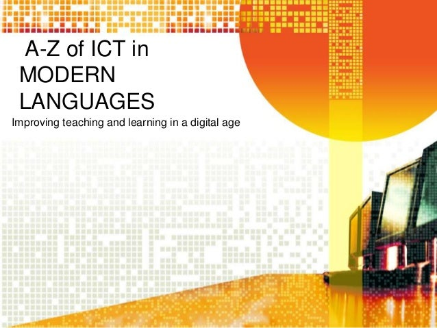 A-Z of ICT in MODERN LANGUAGES Improving teaching and learning in a digital age