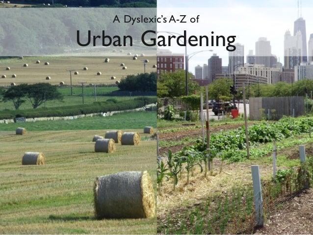A Dyslexic's A-Z ofUrban Gardening