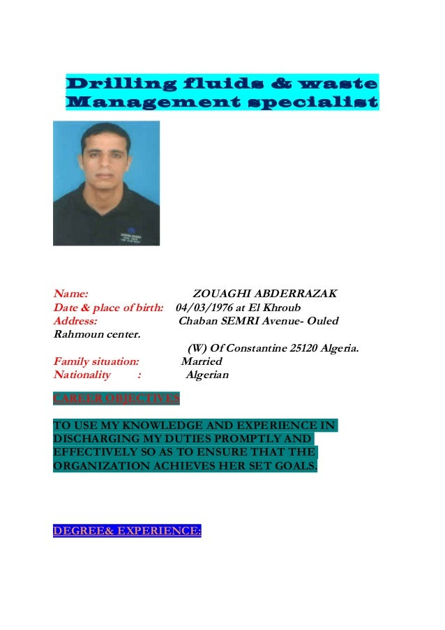 Drilling fluids & waste  Management specialistName:                     ZOUAGHI ABDERRAZAKDate & place of birth: 04/03/197...