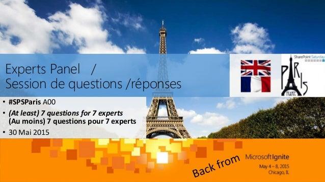 Experts Panel / Session de questions /réponses • #SPSParis A00 • (At least) 7 questions for 7 experts (Au moins) 7 questio...