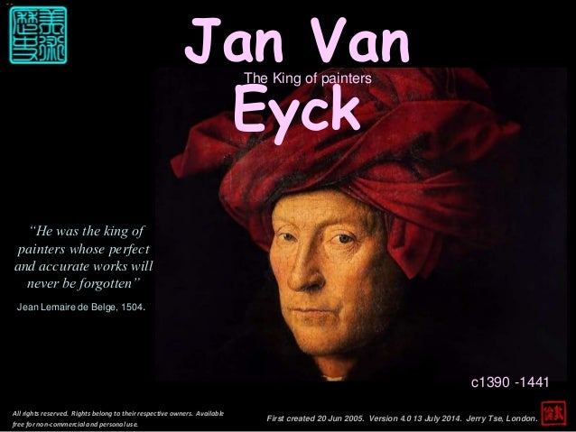 Jan Van Eyck c1390 -1441 First created 20 Jun 2005. Version 4.0 13 July 2014. Jerry Tse, London. All rights reserved. Righ...