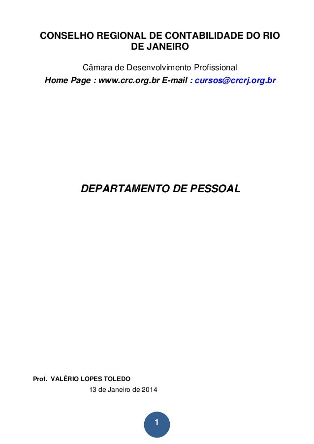 1 CONSELHO REGIONAL DE CONTABILIDADE DO RIO DE JANEIRO Câmara de Desenvolvimento Profissional Home Page : www.crc.org.br E...