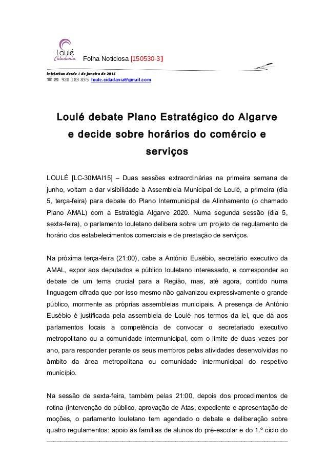Folha Noticiosa [150530-3] Iniciativa desde 1 de janeiro de 2015   920 183 835 loule.cidadania@gmail.com Loulé debate Pl...