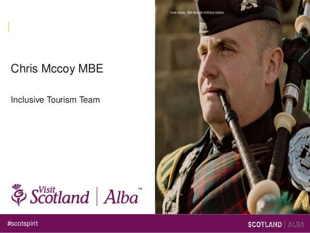 #scotspirit lone piper, Edinburgh military tattoo Chris Mccoy MBE Inclusive Tourism Team