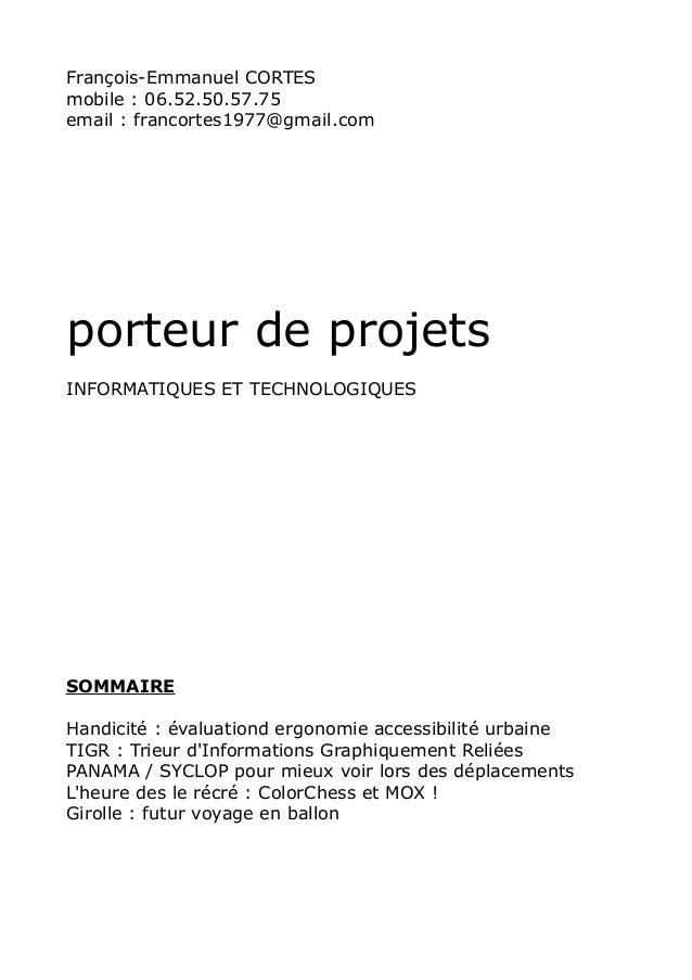François-Emmanuel CORTES mobile : 06.52.50.57.75 email : francortes1977@gmail.com porteur de projets INFORMATIQUES ET TECH...