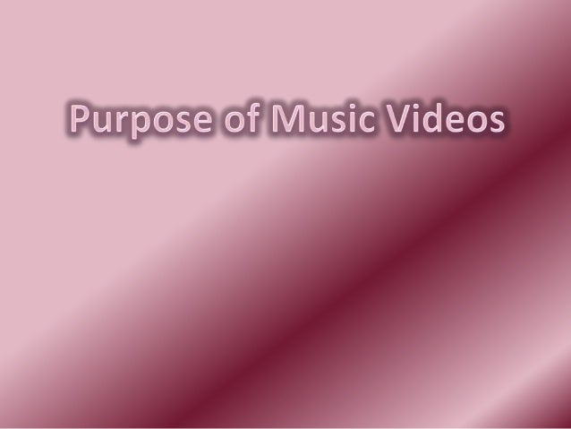 The History of Music Videos The original purpose of music videos, was to promote sales of music recordings. They were also...