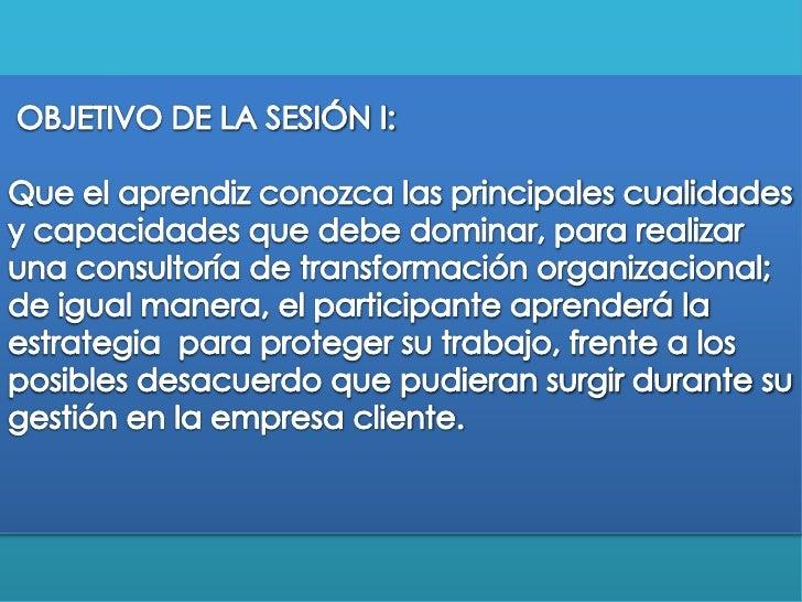 OBJETIVO DE LA SESIÓN I: Que el aprendiz conozca las principales cualidades y capacidades que debe dominar, para realizar...