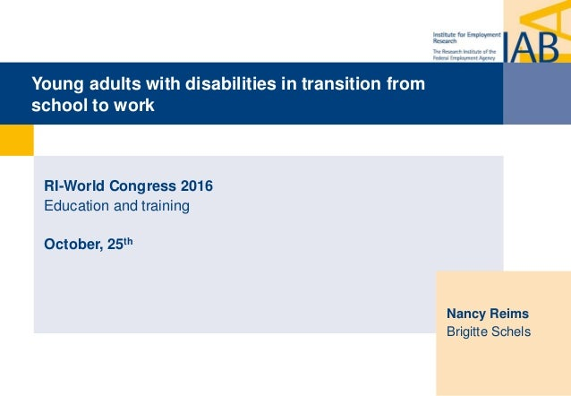 Young adults with disabilities in transition from school to work RI-World Congress 2016 Education and training October, 25...