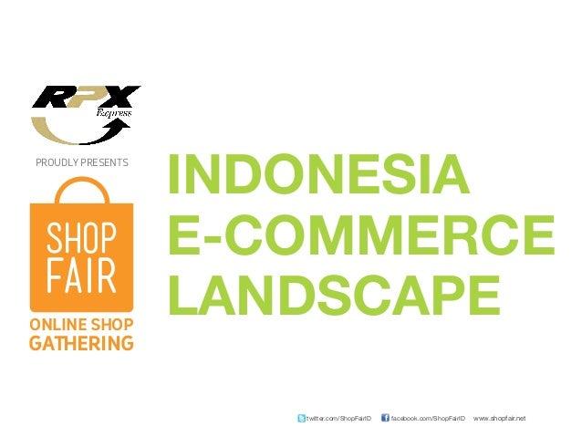 www.shopfair.netfacebook.com/ShopFairIDtwitter.com/ShopFairID PROUDLY PRESENTS ONLINE SHOP GATHERING INDONESIA E-COMMERCE ...