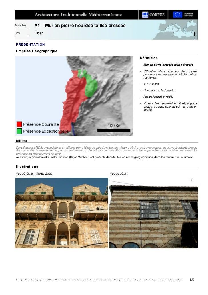 Arts de bâtir:                       A1 – Mur en pierre hourdée taillée dresséePays:                  Liban PRÉSENTATION E...