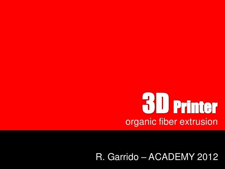 organic fiber extrusionR. Garrido – ACADEMY 2012