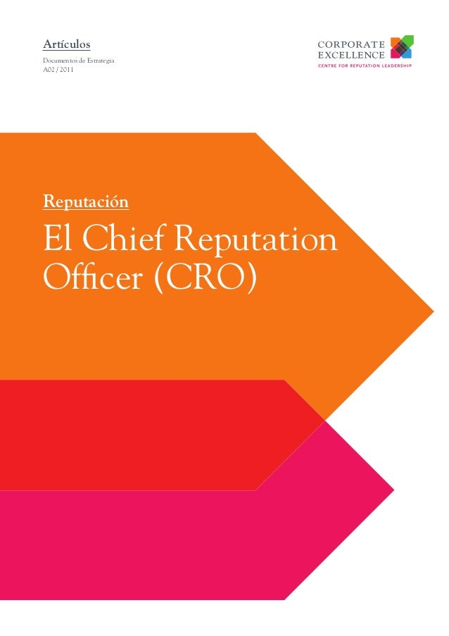ArtículosDocumentos de EstrategiaA02 / 2011ReputaciónEl Chief ReputationOfficer (CRO)