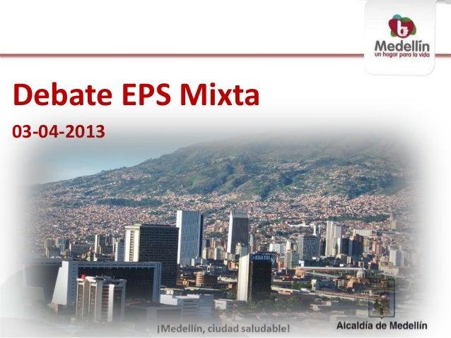 Debate EPS Mixta03-04-2013