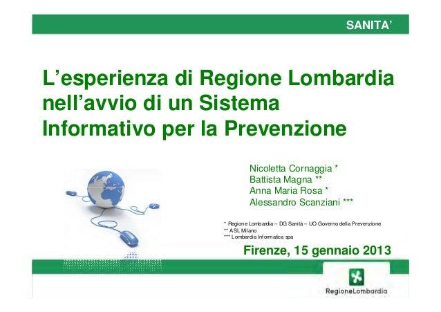 SANITA'L'esperienza di Regione Lombardianell'avvio di un SistemaInformativo per la Prevenzione                          Ni...