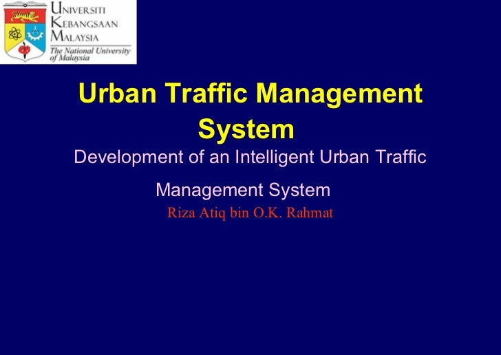 Urban Traffic Management        SystemDevelopment of an Intelligent Urban Traffic         Management System           Riza...