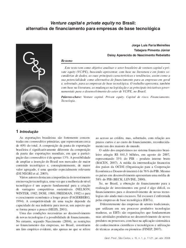 Gest. Prod., São Carlos, v. 15, n. 1, p. 11-21, jan.-abr. 2008 ao acesso ao crédito, mas, sobretudo, com relação aos prazo...