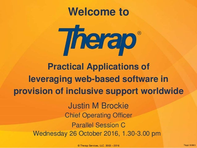 Welcome to Practical Applications of leveraging web-based software in provision of inclusive support worldwide © Therap Se...