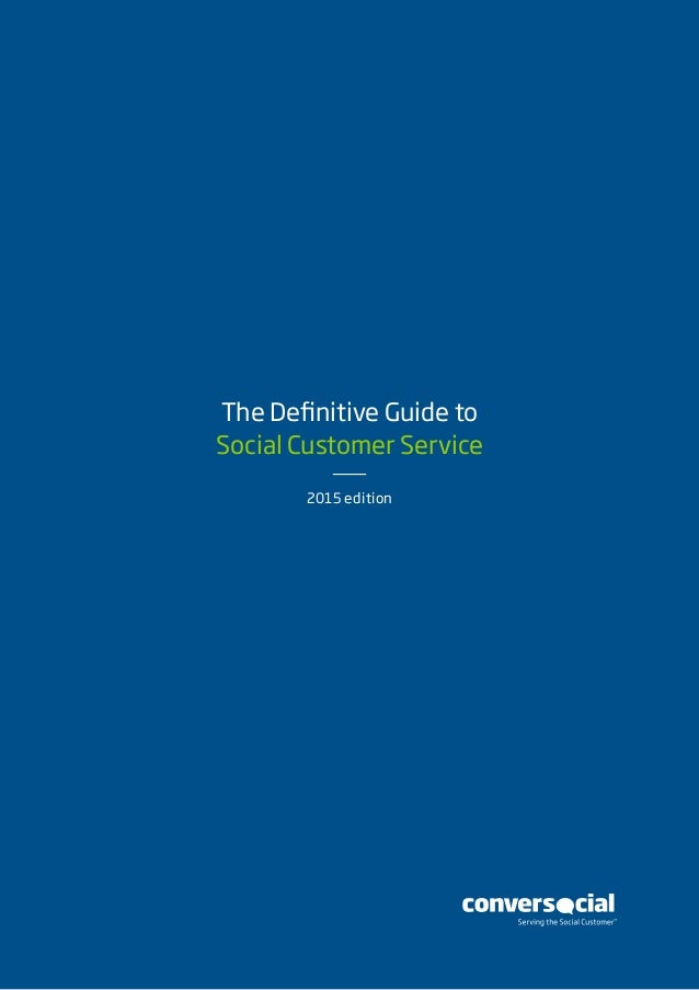 The Definitive Guide to Social Customer Service 2015 edition