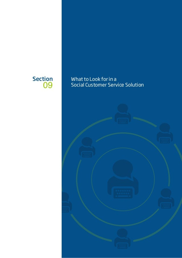 Section What to Look for in a Social Customer Service Solution09