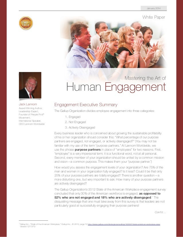 White Paper Mastering the Art of Human Engagement Engagement Executive Summary The Gallup Organization divides employee en...
