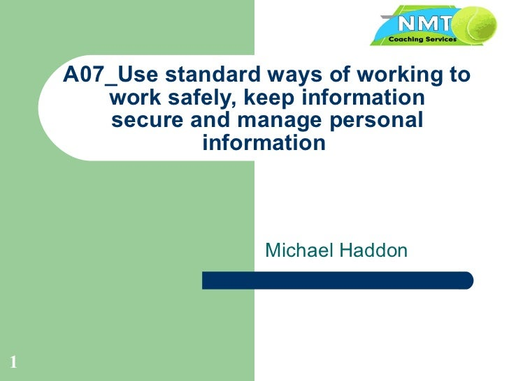 standard ways of working Main area : working in ways that are agreed with your employer outcomes : 121 be aware of the aims, objectives and values of the service in.