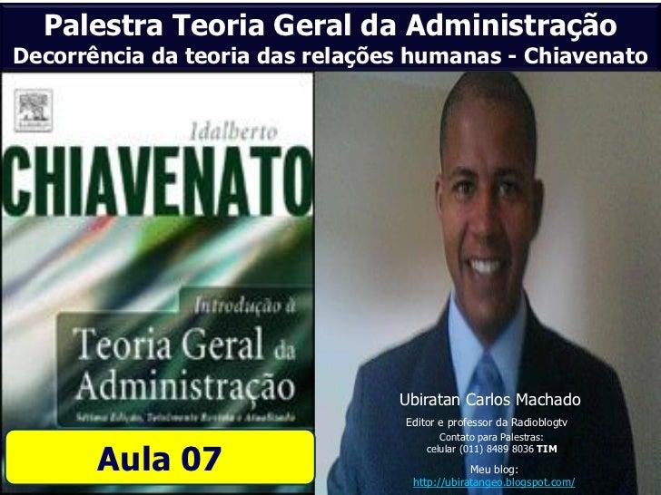 Palestra Teoria Geral da AdministraçãoDecorrência da teoria das relações humanas - Chiavenato                             ...