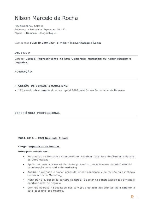 1 Nilson Marcelo da Rocha Moçambicano, Solteiro Endereço – Muhaivire Expancao Nº 192 Elipise – Nampula –Moçambique Contact...