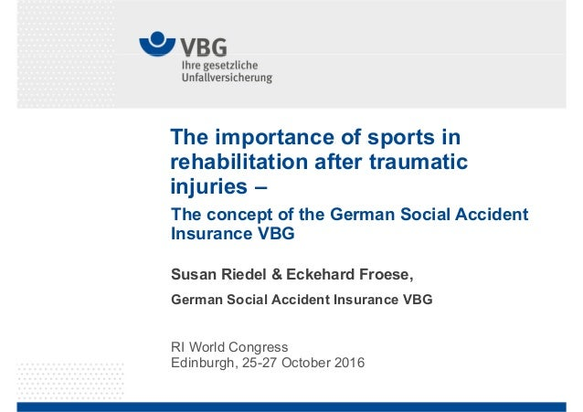 The importance of sports in rehabilitation after traumatic injuries – RI World Congress Edinburgh, 25-27 October 2016 Susa...