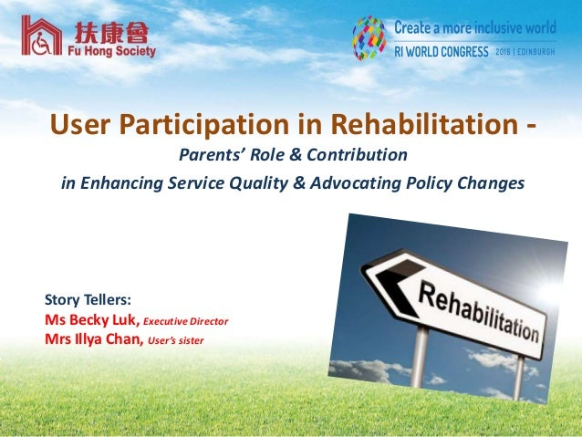 User Participation in Rehabilitation - Parents' Role & Contribution in Enhancing Service Quality & Advocating Policy Chang...